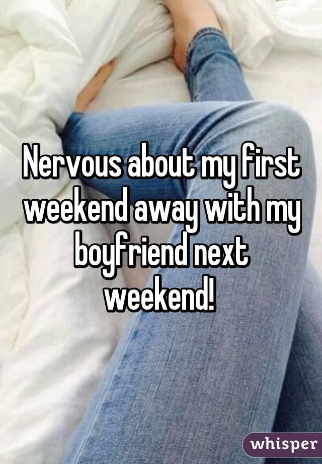 Weekend away with girlfriend
