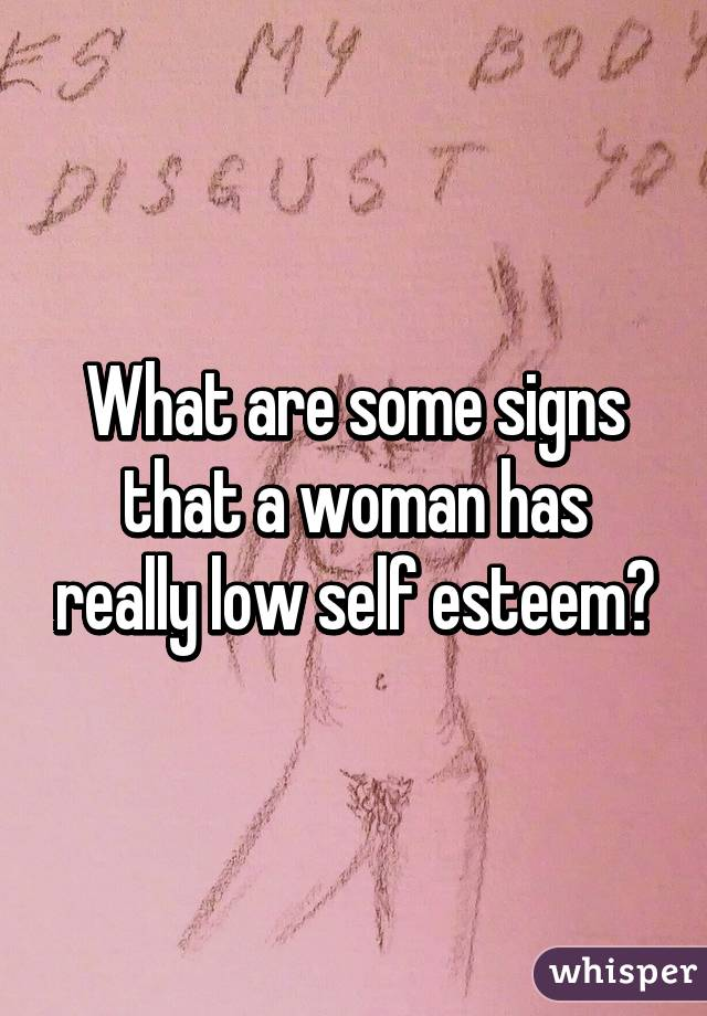 Signs A Mistress Has Low Self Esteem