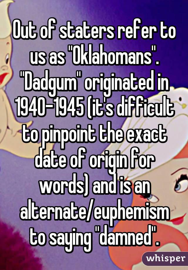 Dad gum it origin