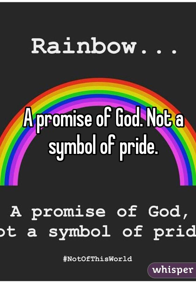A Promise Of God Not A Symbol Of Pride