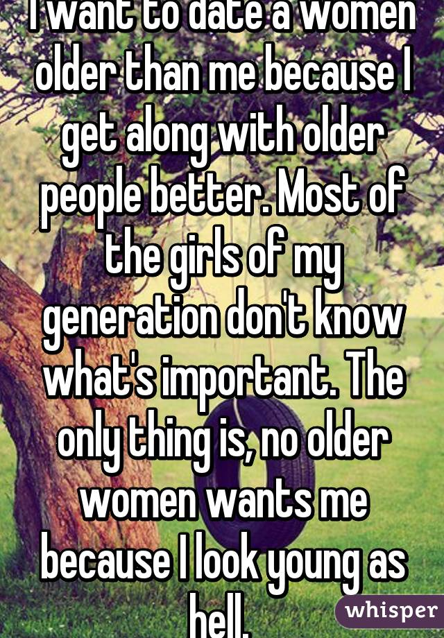 I want to date an older woman