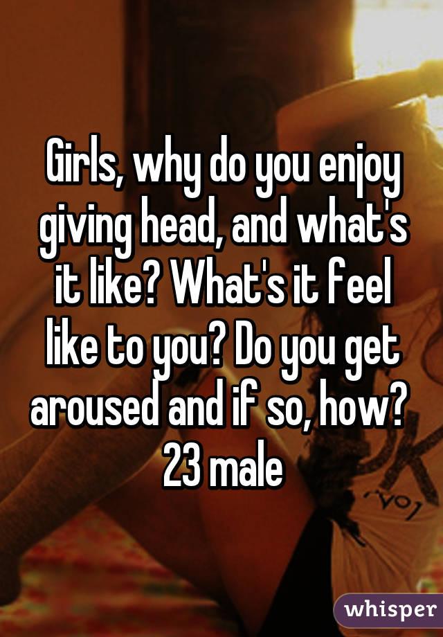Do women enjoy giving head