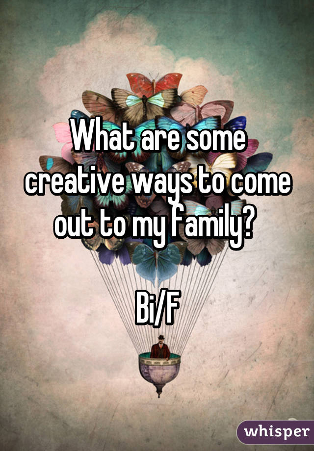 Creative Ways To Come Out As Bi