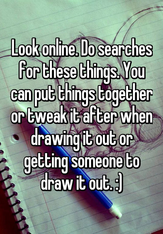 Look Online Do Searches For These Things You Can Put Things