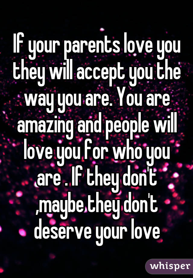 How to accept your parents dont love you