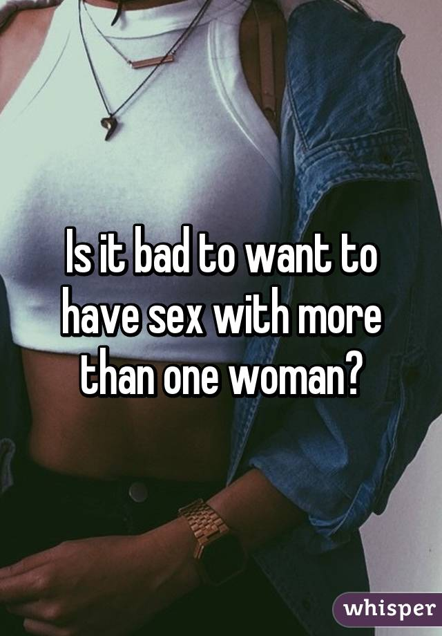 Is it bad to have sex