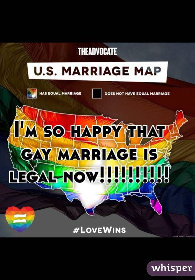 I'm so happy that gay marriage is legal now!!!!!!!!!!