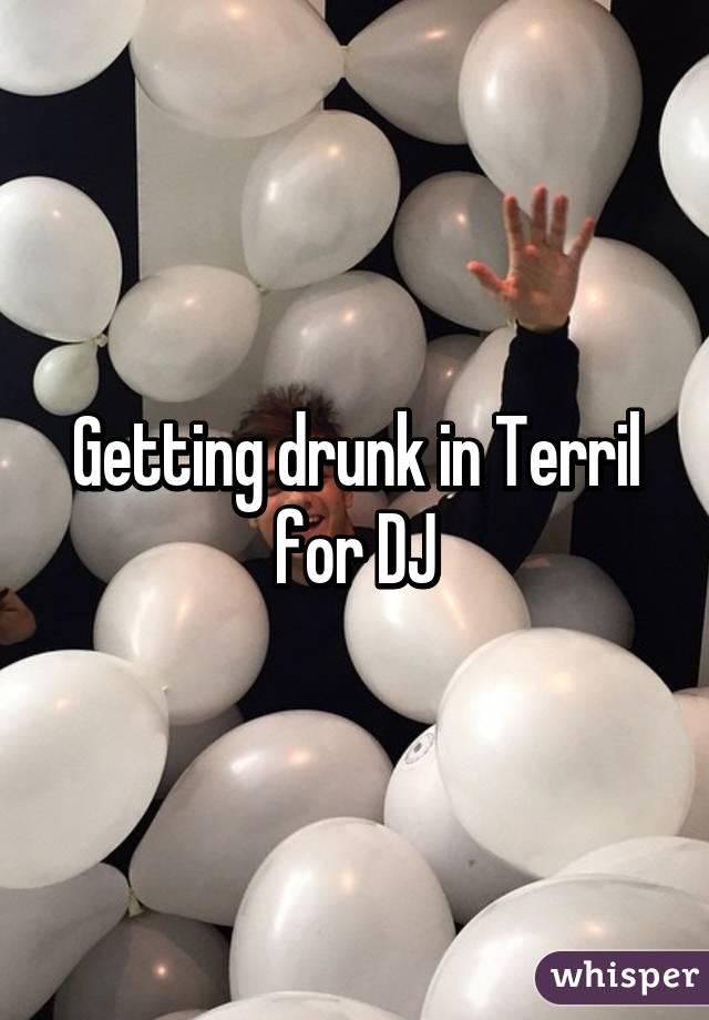 Getting drunk in Terril for DJ