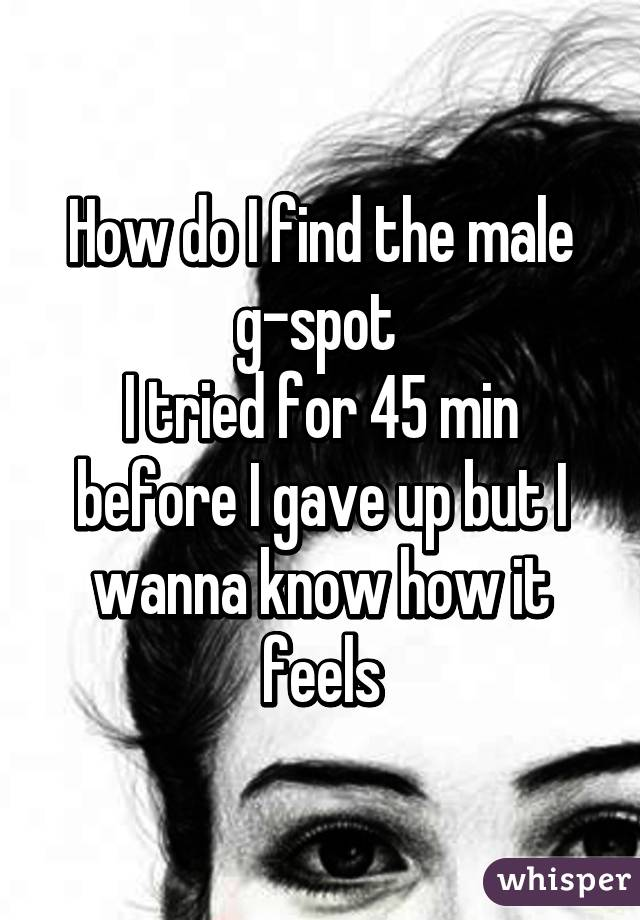 how to find the male a spot