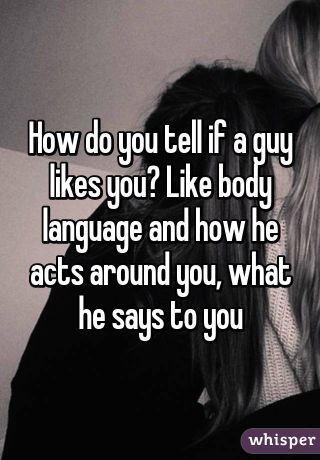 How do you no if a guy likes you