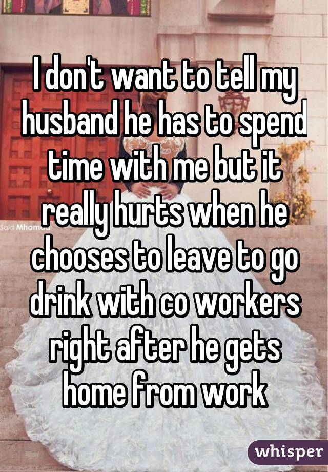 My wife doesn t want to spend time with me