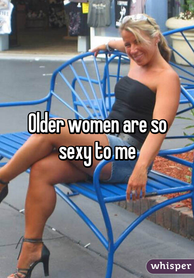 Older Women Are Sexy