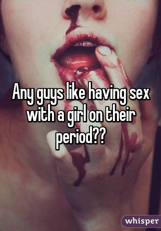 Girls Having Sex On Their Period