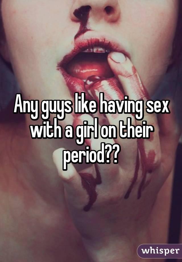 Girls Having Sex On Their Period