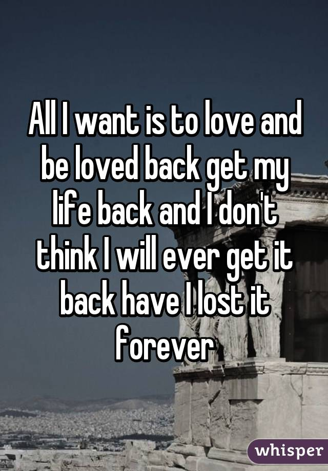 Last Life I Want The Back Love Of My get ready conjointly