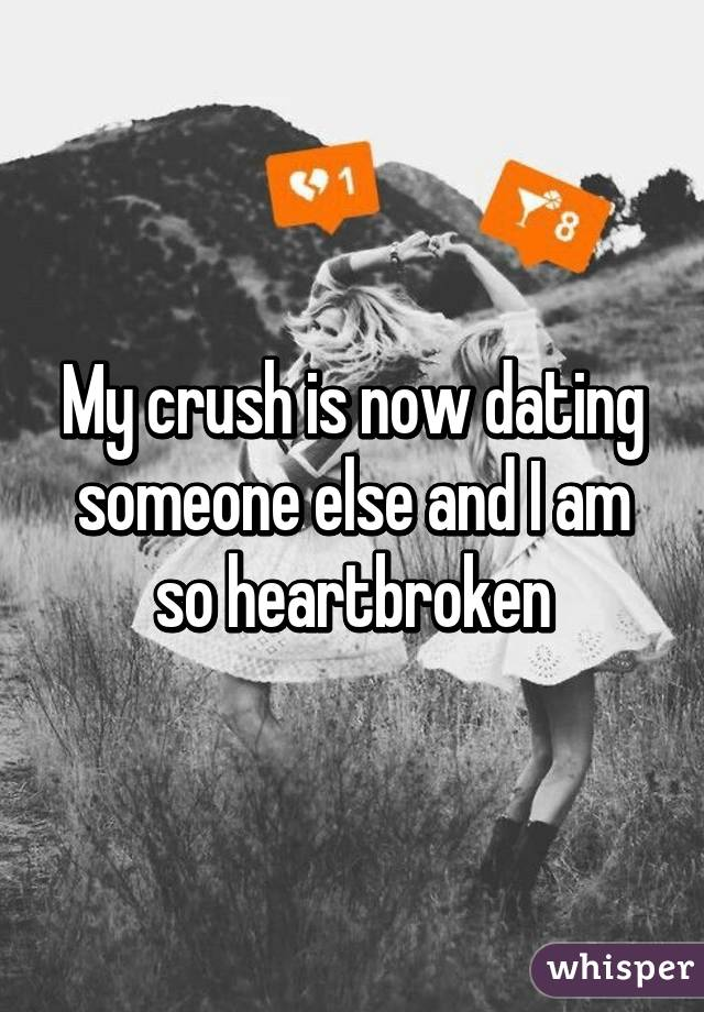 My crush is dating someone else