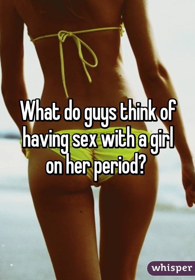 what girls think while having sex