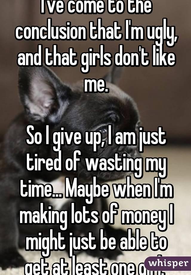 Girls don t like me