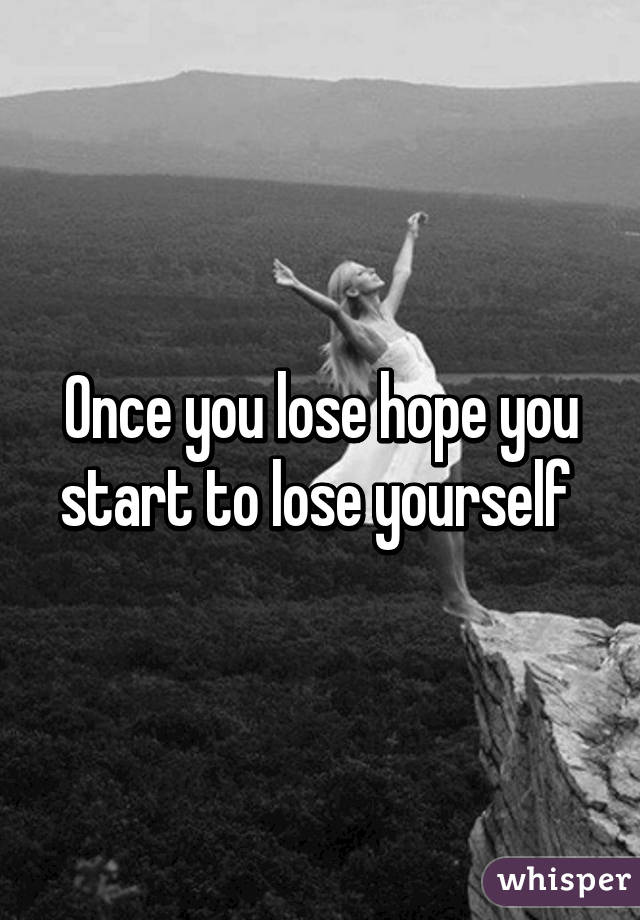 when you lose yourself