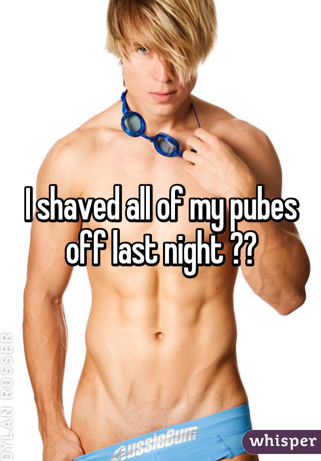 Shaved my pubes off pictures