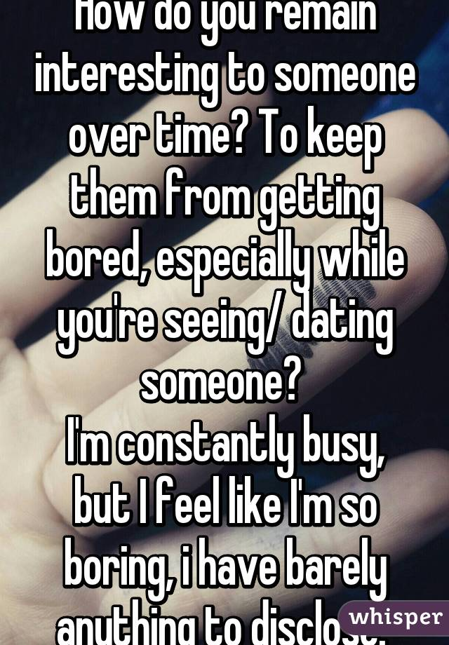 Dating while seeing someone