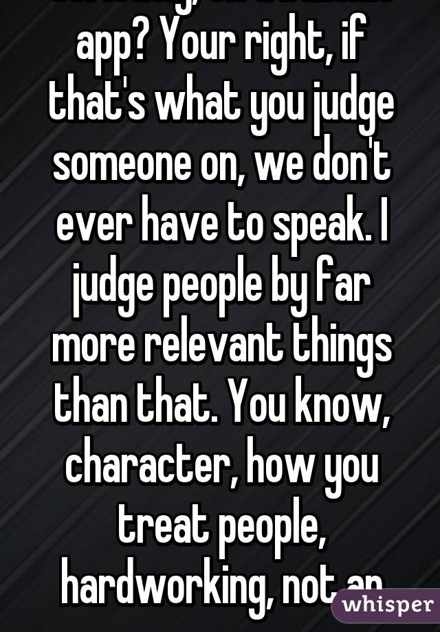 Your Right, If Thatu0027s What You Judge Someone