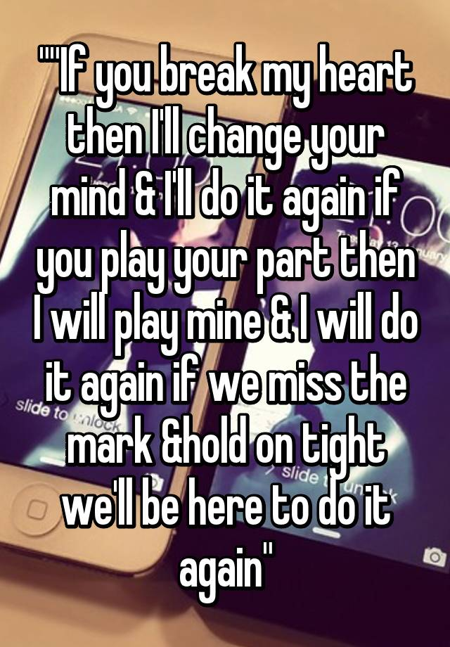 you play with my heart you play with my mind