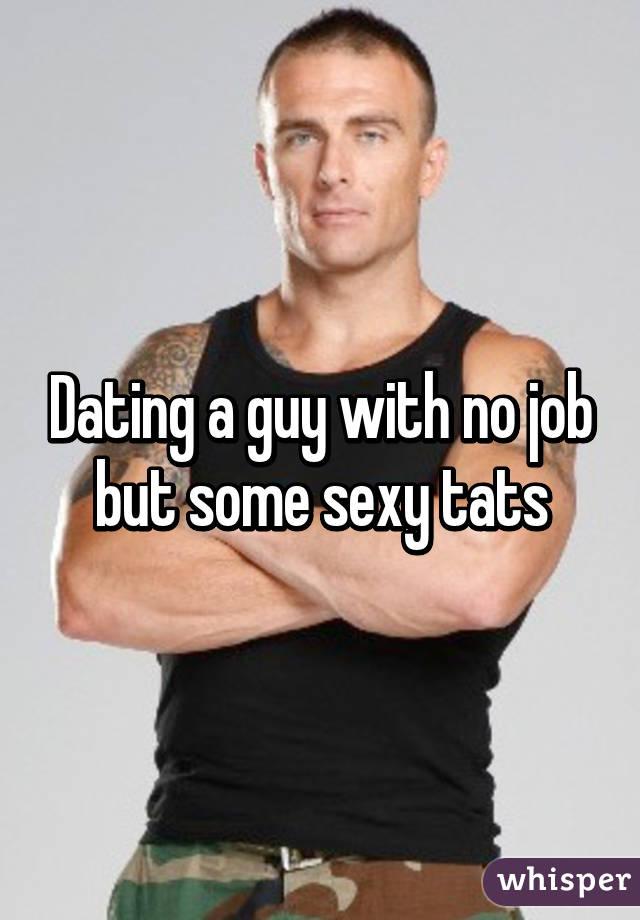 Dating guy no job