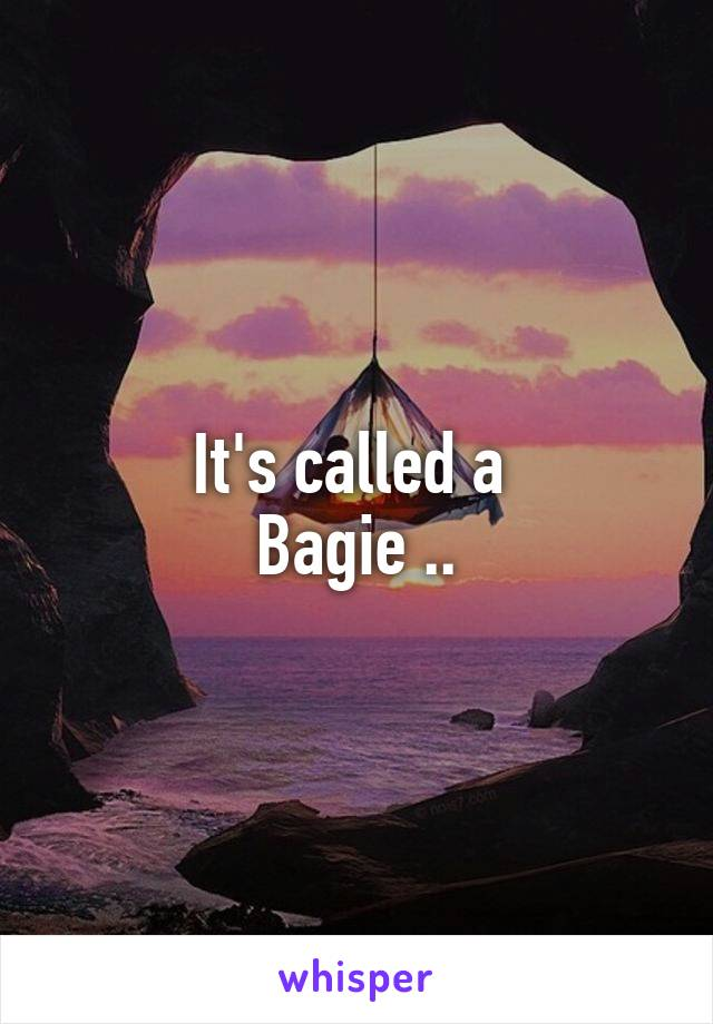 It's called a  Bagie ..