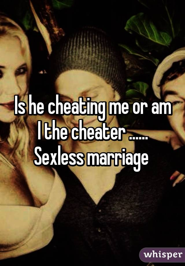 Sexless marriage and cheating