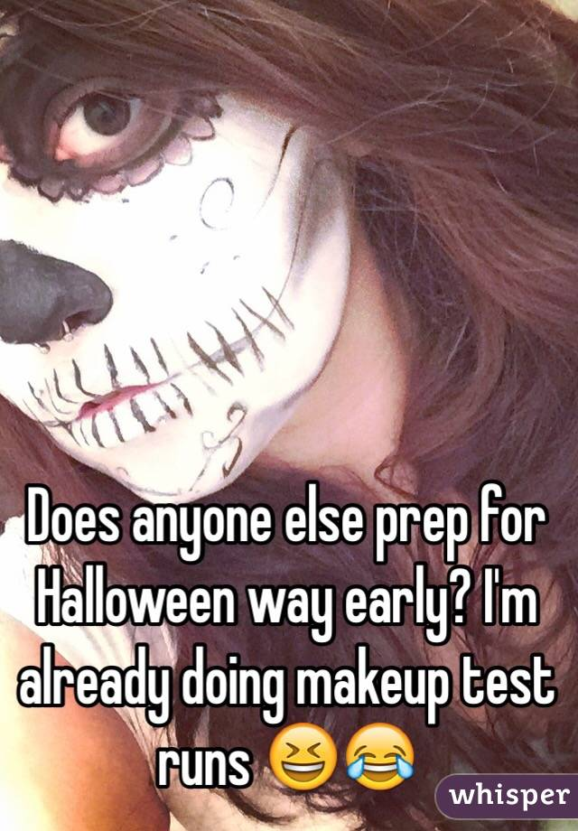 Does anyone else prep for Halloween way early? I'm already doing makeup test runs 😆😂