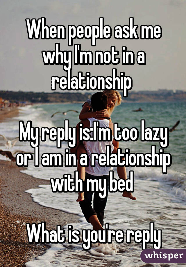 Why am i not in a relationship