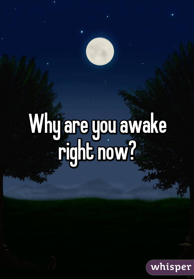 Now That You Are Awake