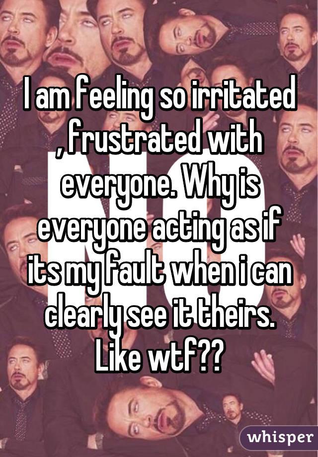 I am feeling frustrated