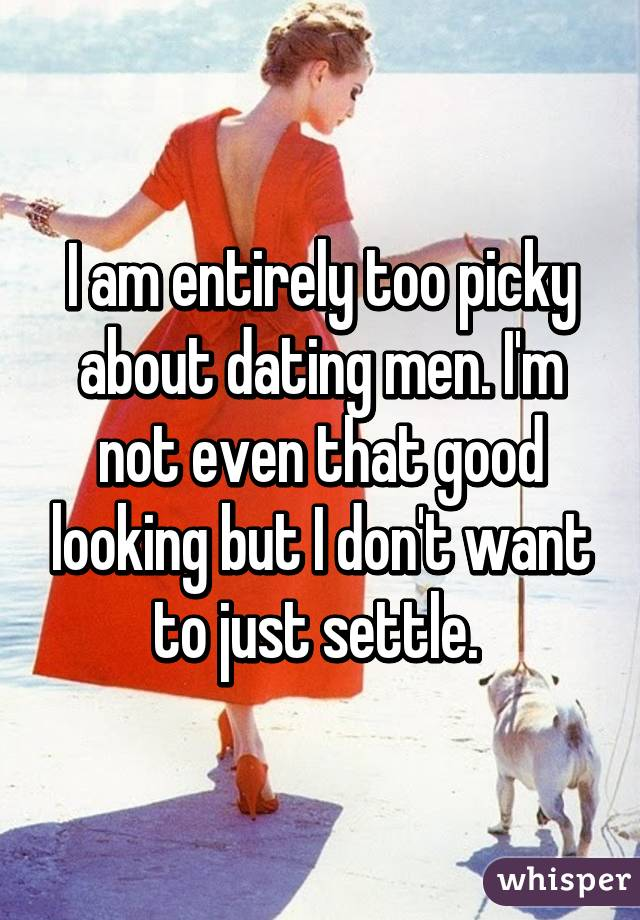 Dating sites too picky