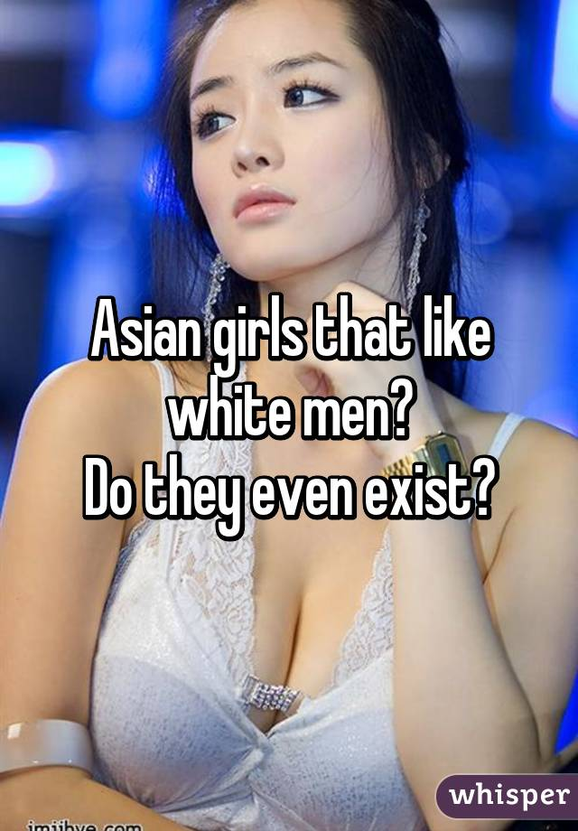 Why do white men like asian girls