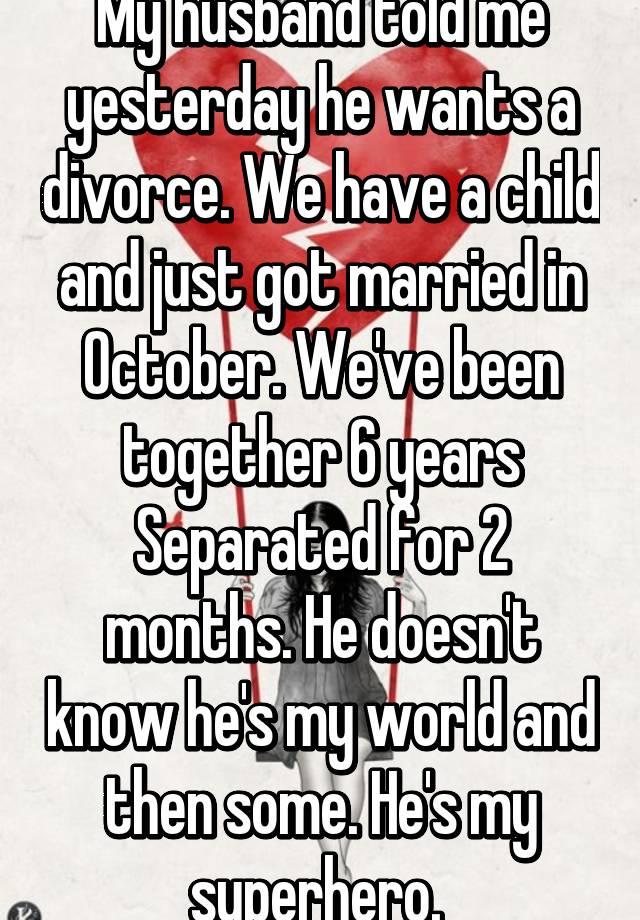 My husband told me he wants a divorce
