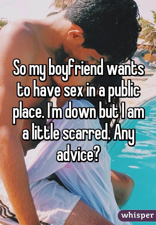 have My sex wants to boyfriend