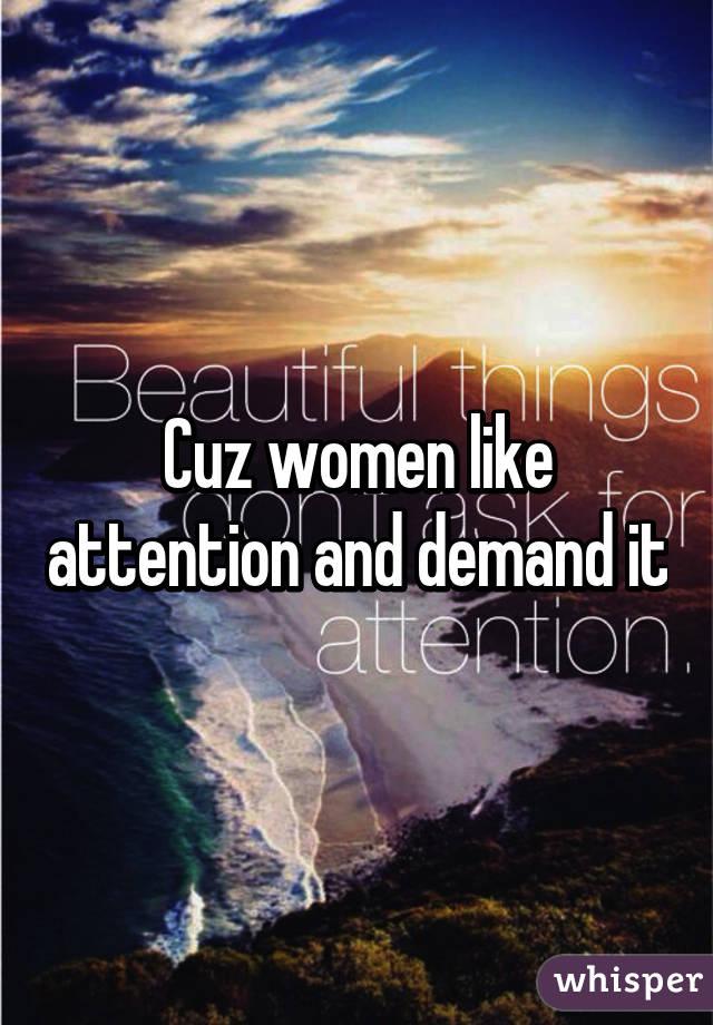 Like attention women Do Women