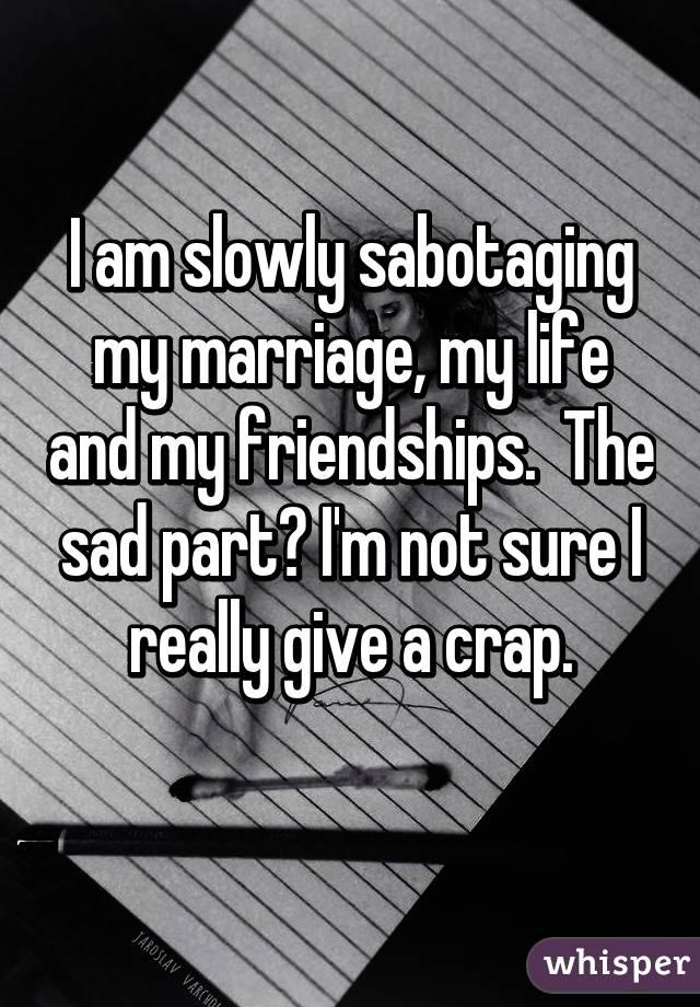 why am i sabotaging my marriage