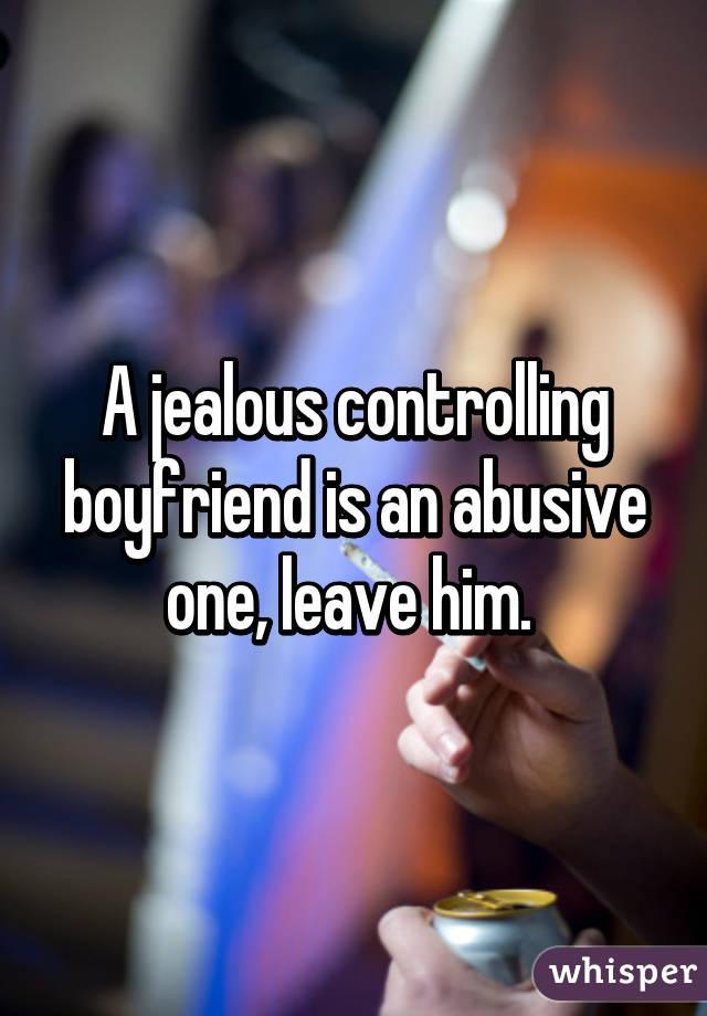 Controlling jealous boyfriend