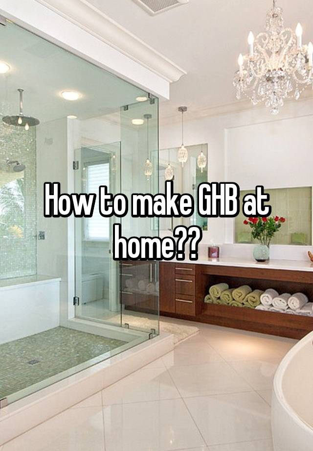 How To Make Ghb At Home