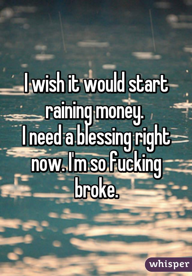 im broke i need money