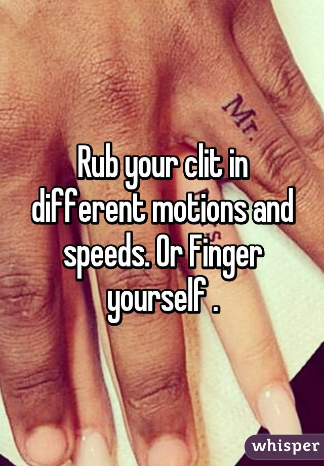 Things to rub on clit yourself