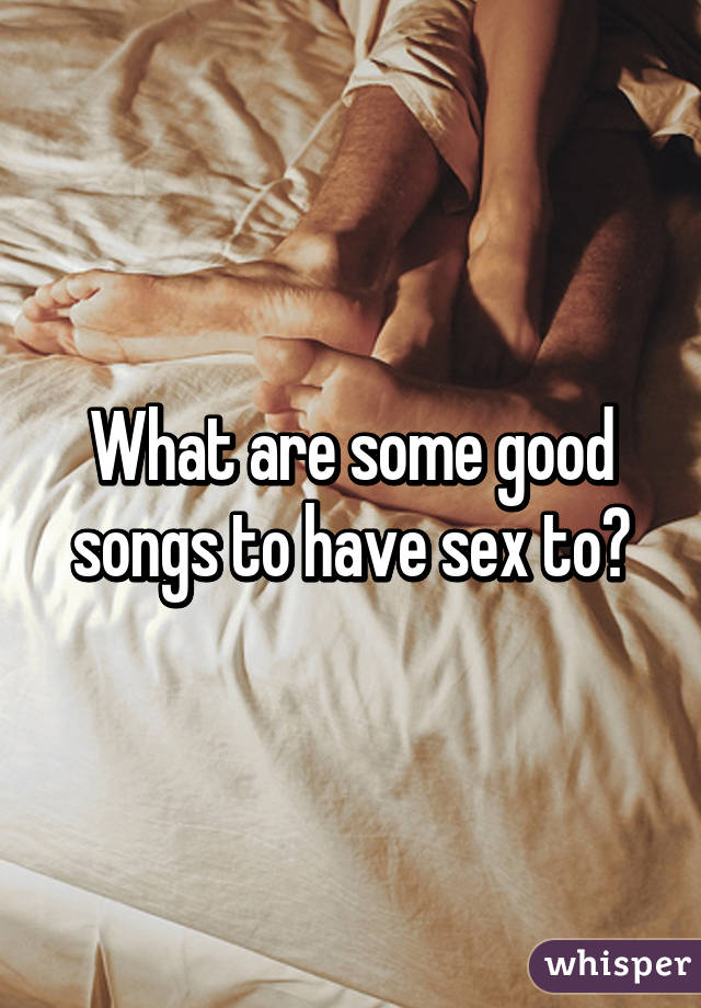 What are some good sex songs
