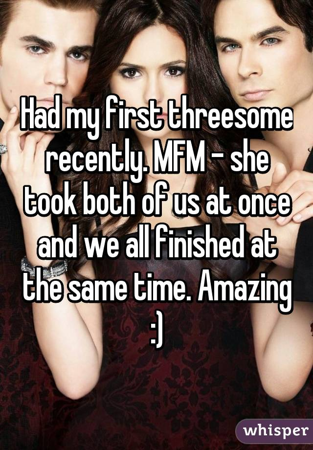 Had My First Threesome Recently Mfm She Took Both Of Us At Once And We All