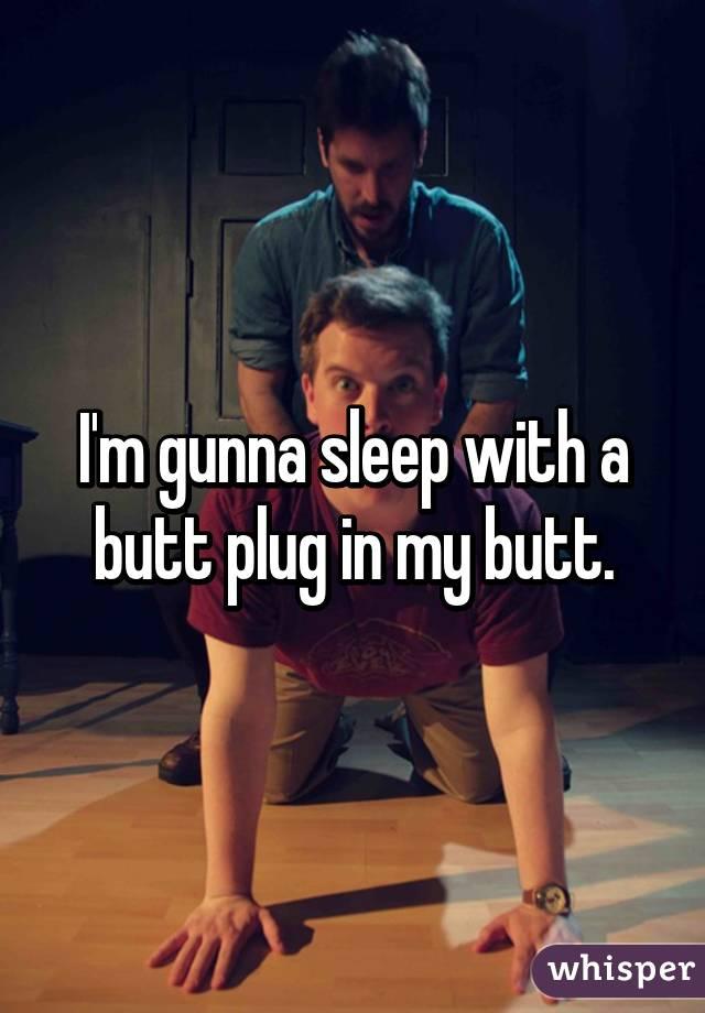 Sleeping With Butt Plugs