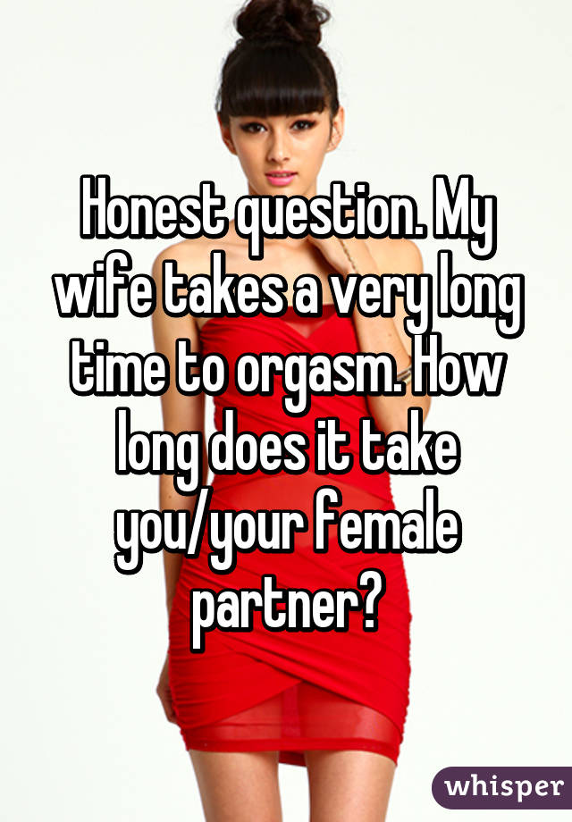 How long does it take for a girl to orgasm