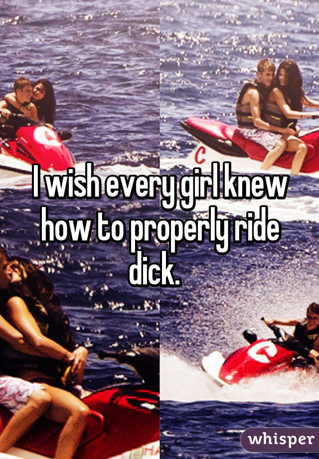 To Dick Ride How Properly A