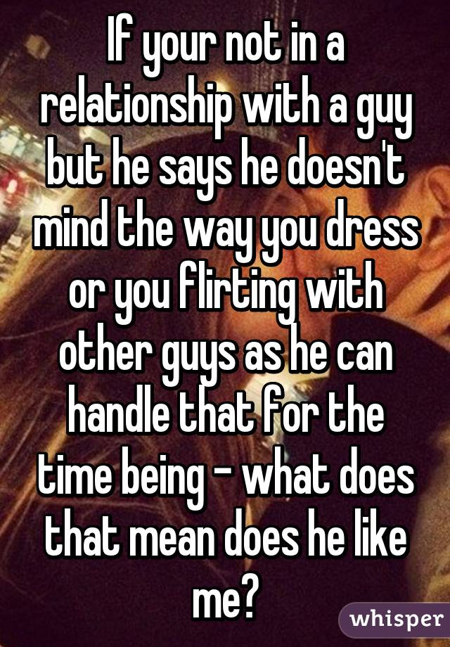 What Guy With A Me A Flirting In Is Relationship Interest